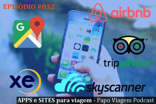 Apps e sites para viagem: Papo Viagem Podcast 032