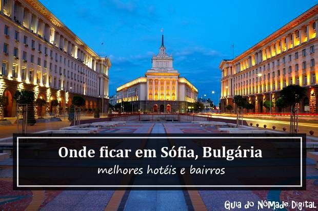 Onde ficar em Sófia, Bulgária? Melhores hotéis e bairros!